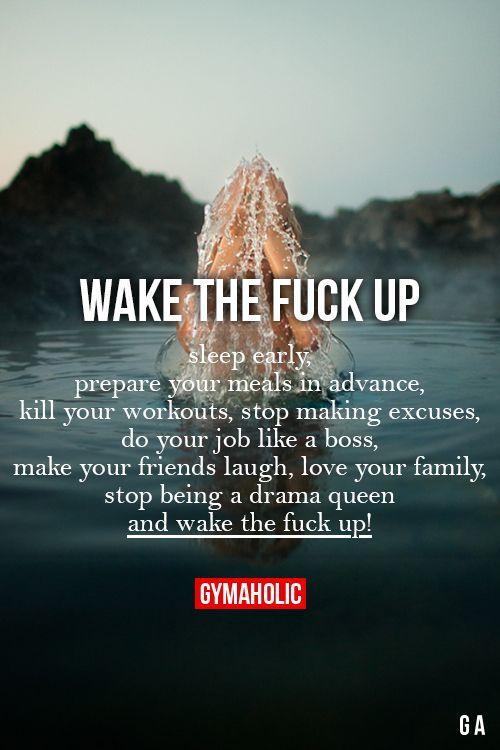 wake the fuck up gymaholic